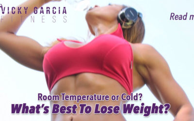 What's Best? Cold or room temperature water to loose weight?